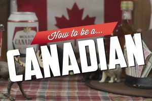 Here's How To Be A Canadian 12