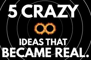 5 Crazy Ideas That Actually Turned Out to Be True 11